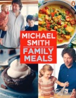 Family Meals, Chef Michael Smith