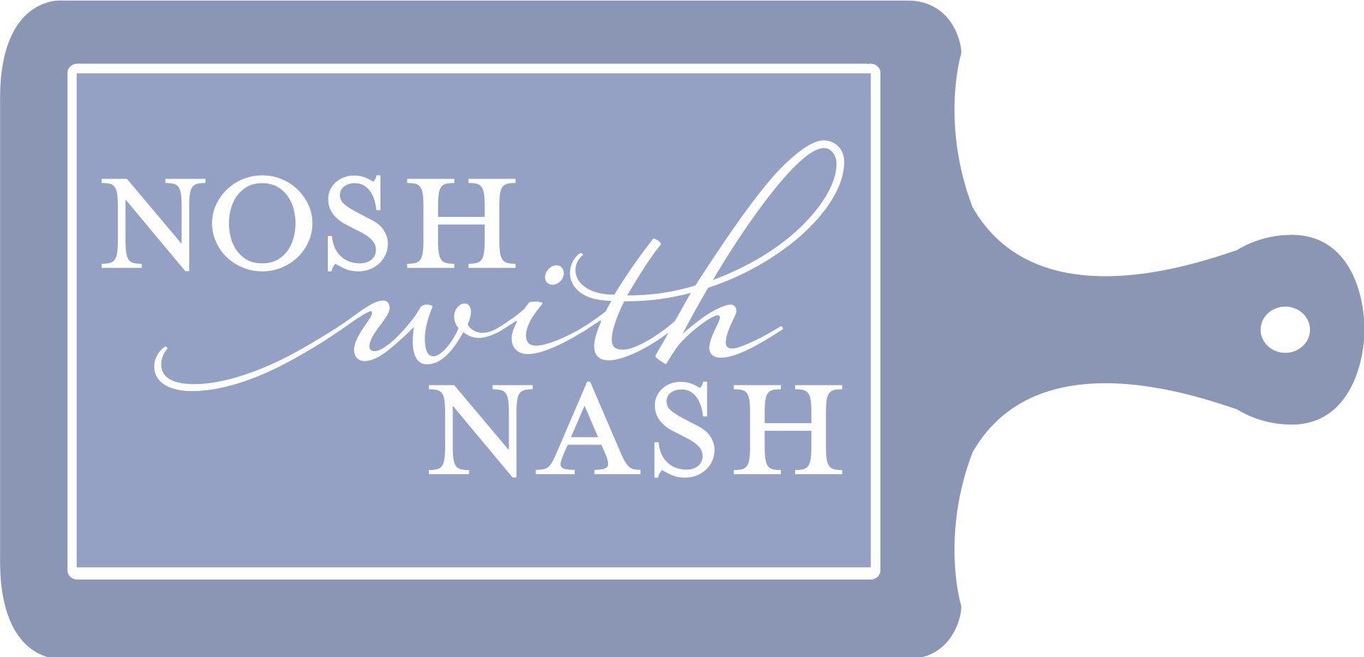 Nosh with Nash